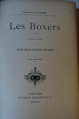 Les Boxers - Aventures d'un Jeune Marin Français en Chine: PARES (Eugène) [BOXEURS] [...