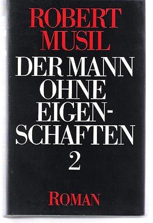Der Mann ohne Eigenschaften. Roman. Band 2: Musil, Robert. Herausgegeben