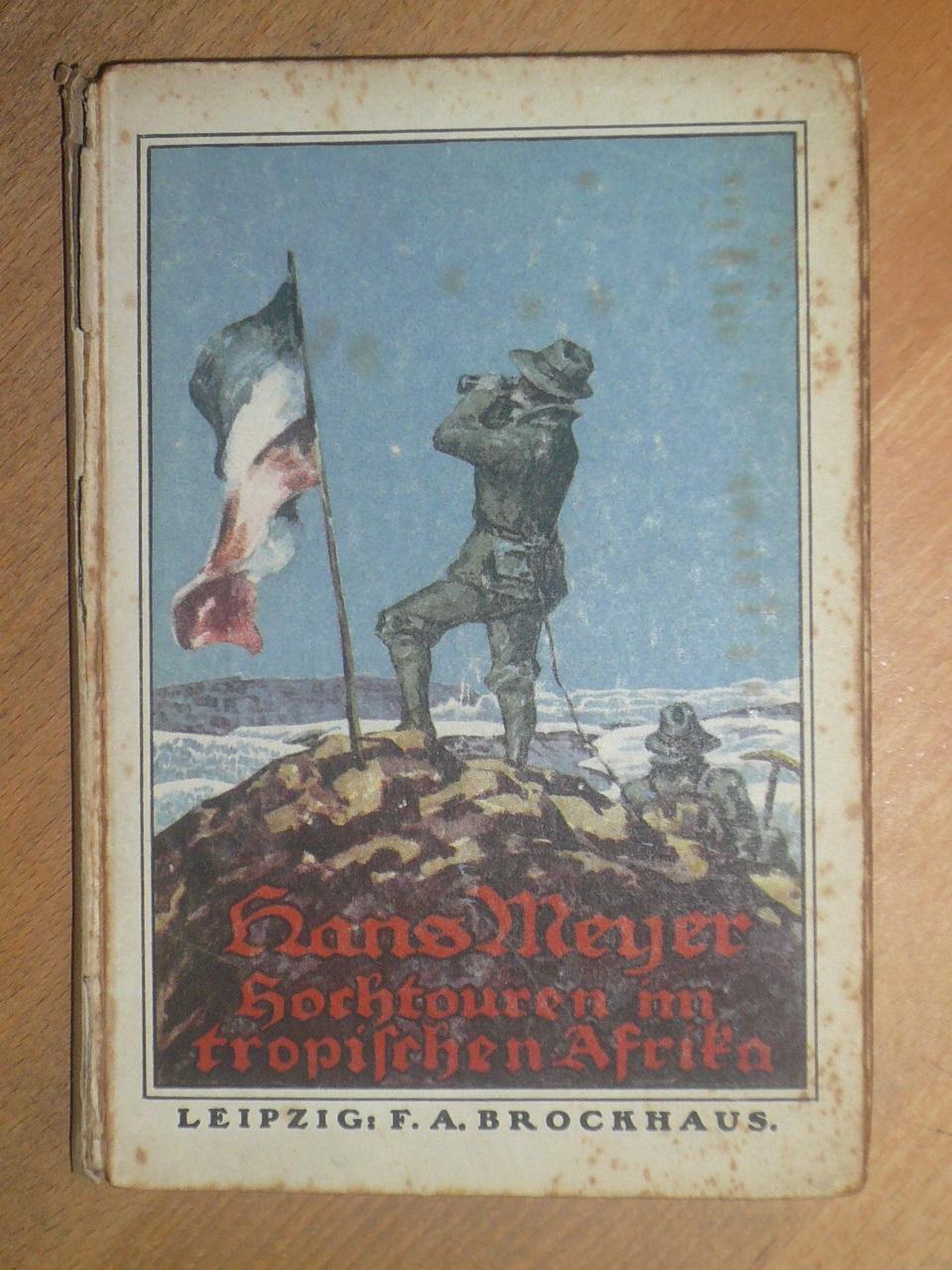 Hochtouren im tropischen Afrika.: Meyer, Hans.