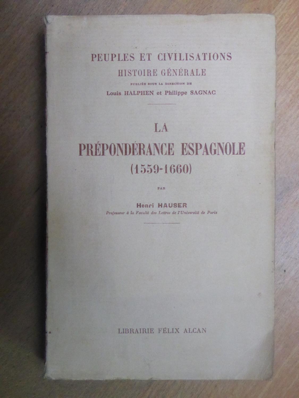 La prépondérance espagnole (1559-1660).: Hauser, Henri.