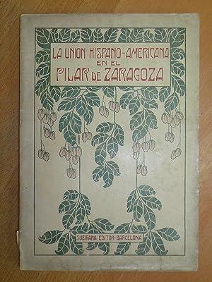 La unión hispano-americana en el Pilar de: Traval y Roset,