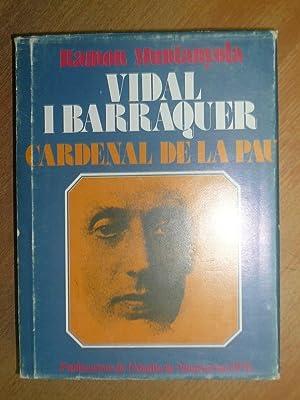 Vidal i Barraquer, cardenal de la pau.: Muntanyola, Ramon.
