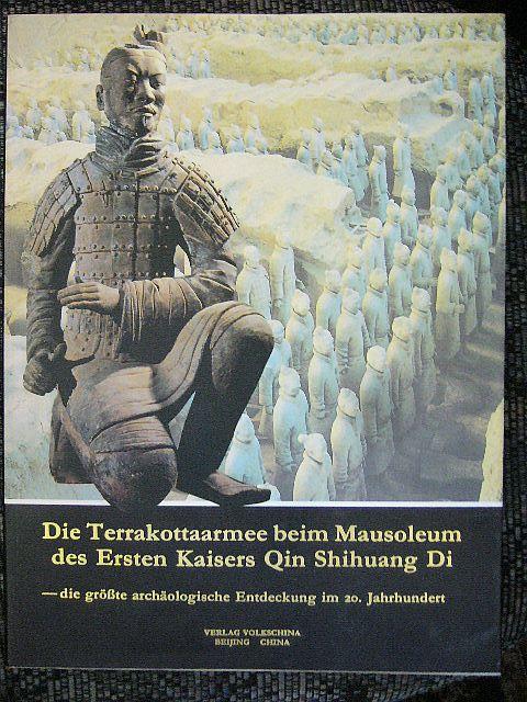 Die Terrakottaarmee Beim Mausoleum Des Ersten Kaisers Qin Shihuang Di - Die Größte Archäologische Entdeckung Im 20. Jahrhundert . - Redaktion Zhang Zhenhua .