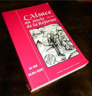 L'Alsace au siècle de la Réforme 1482-1621-Textes: Jean Lebeau et