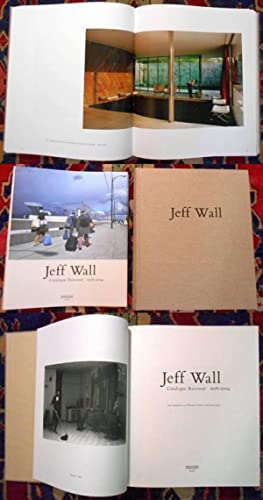 Jeff Wall. Catalogue Raisonné. 1978 - 2004.