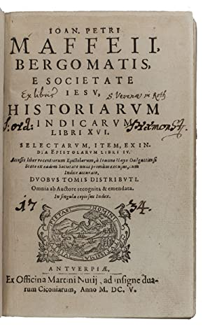 Historiarum Indicarum Libri XVI.Antwerp, Martinus Nutius, 1605.With: MAFFEI, Giovanni Pietro.