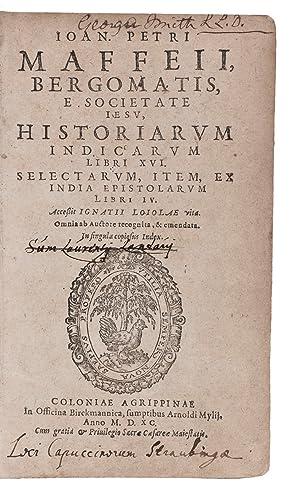 Historiarum Indicarum libri XVI. Selectarum, item, ex: MAFFEI, Giovanni Pietro.