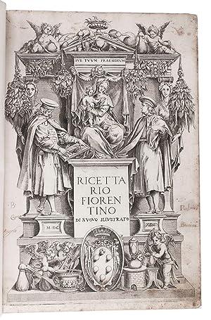 Ricettario fiorentino di nuovo illustrato.(Colophon: Florence, Pietro: RICETTARIO FIORENTINO].
