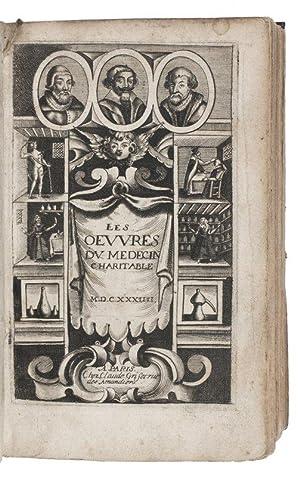 Les oeuvres du medecin charitable.Paris, Jean Gesselin,: GUIBERT (GUYBERT), Philbert].