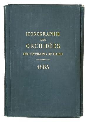Iconographie des orchidées des environs de Paris.Paris,: CAMUS, Edmond Gustave.