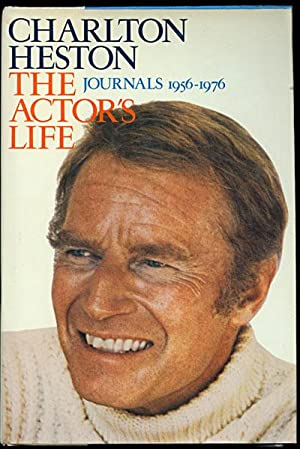 The Actor's Life CHARLTON HESTON Journals 1956 - 1976
