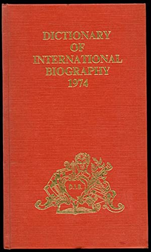 DICTIONARY OF INTERNATIONAL BIOGRAPHY Volume Ten 1974: Kay, Ernest [editor]