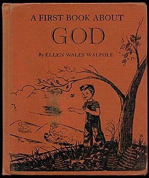 A First Book About GOD: Walpole, Ellen Wales