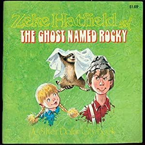 Zeke Hatfield and the Ghost Named Rocky
