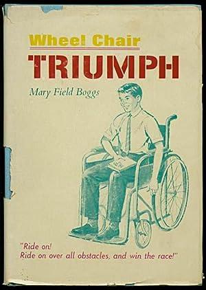Wheel Chair Triumph: Boggs, Mary Field