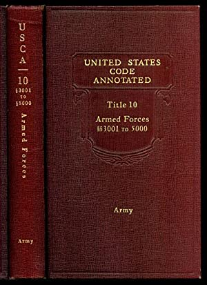 United States Code Annotated Title 10 Armed Forces Sections 3001 to 5000