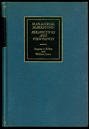 Managerial Marketing: Perspectives and Viewpoints, A Source: Kelley, Eugene J.