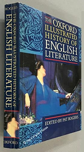 The Oxford Illustrated History of English Literature: Rogers, Pat [editor]