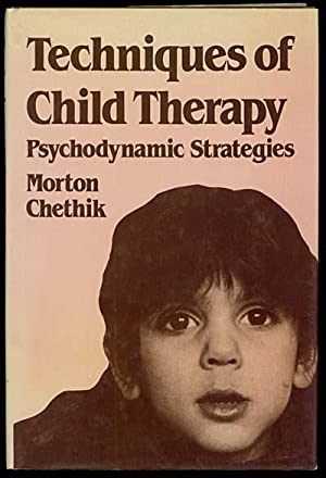 TECHNIQUES OF CHILD THERAPY Psychodynamic Strategies