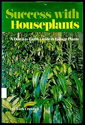 Success with Houseplants: A Down-to-Earth Guide to: Crandall, Chuck