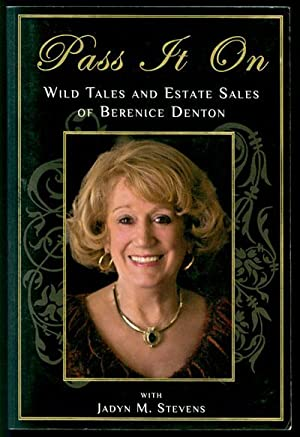 Pass it on: Wild Tales and Estate Sales of Berenice Denton