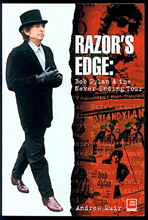 The Razor's Edge: Bob Dylan and the Never Ending Tour