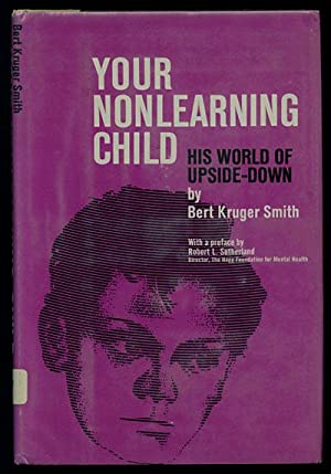 Your Nonlearning Child: His World of Upside-Down