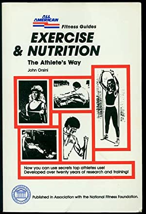 Exercise and Nutrition: The Athlete's Way: Orsini, John