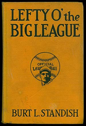Lefty o' the Big League: Standish, Burt L.