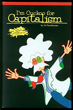 I'm Cuckoo for Capitalism: For Internal Use: Freudheimer, Dr.