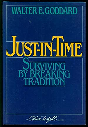 Just-in-Time: Surviving by Breaking Tradition: Goddard, Walter E.