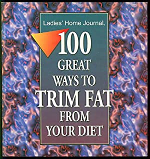 100 Great Ways to Trim Fat From