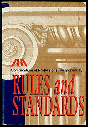ABA Compendium of Professional Responsibility Rules and Standards 1999 Edition