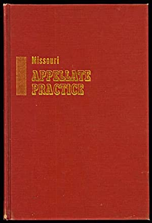 Missouri APPELLATE PRACTICE & Procedure and Extraordinary Remedies