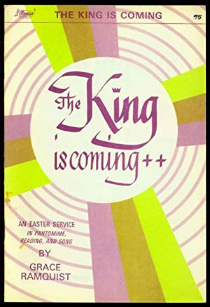 The King is Coming: An Easter Service: Ramquist, Grace