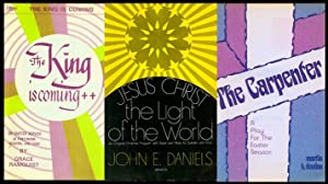 The King is Coming; Jesus Christ the Light of the World; the Carpenter [set of three]