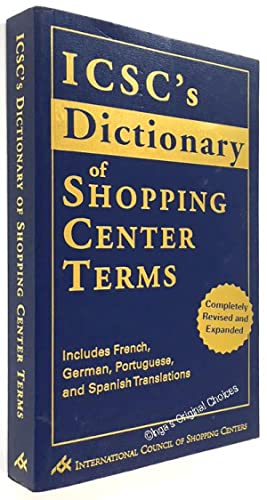 ICSC's Dictionary of Shopping Center Terms: Completely