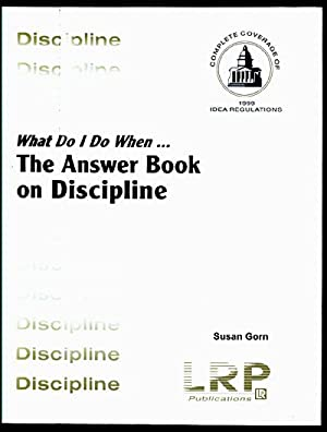 What Do I Do When: The Answer Book on Discipline