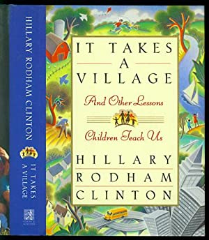 It Takes a Village, and Other Lessons: Clinton, Hillary Rodham