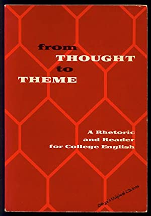 From Thought to Theme: A Rhetoric and: Smith, William F.