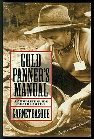 Gold Panner's Manual: A Complete Guide for: Basque, Garnet