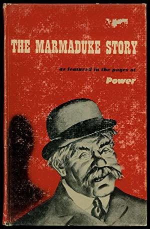 THE MARMADUKE STORY as Featured in the Pages of Power