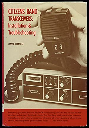 Citizens Band Transceivers: Installation and Troubleshooting: Horowitz, Mannie