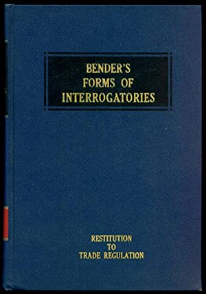 Bender's Forms of Interrogatories IX: Restitution to Trade Regulation