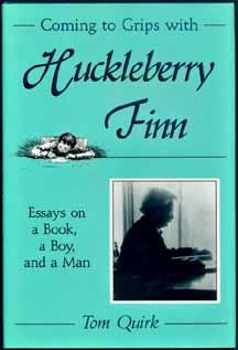 COMING TO GRIPS WITH HUCKLEBERRY FINN: Quirk, Tom
