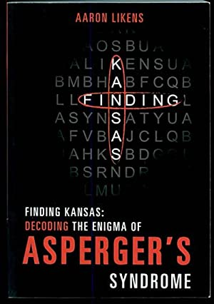 Finding Kansas: Decoding the Enigma of Asperger's Syndrome