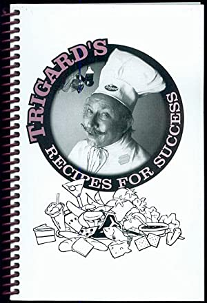 Trigard's Recipes for Success