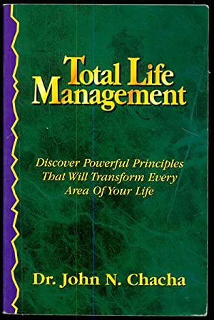 Total Life Management: Revised and Expanded Edition: Chacha, John N.