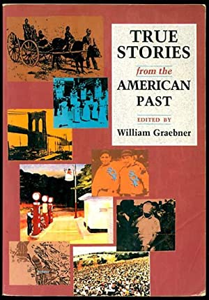 True Stories from the American Past: Illustrated throughout with