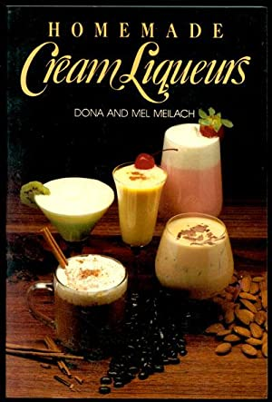 Homemade Cream Liqueurs: Meilach, Dona and